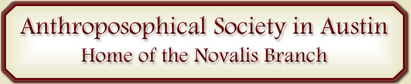 ANTHROPOSOPHICAL SOCIETY IN AUSTIN: Home of the Novalis Branch